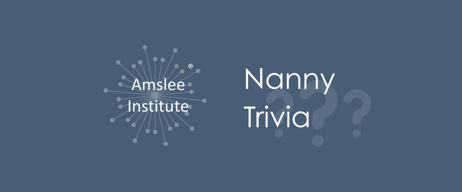 Nanny Trivia