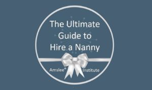 The Ultimate Guide to Hire a Nanny